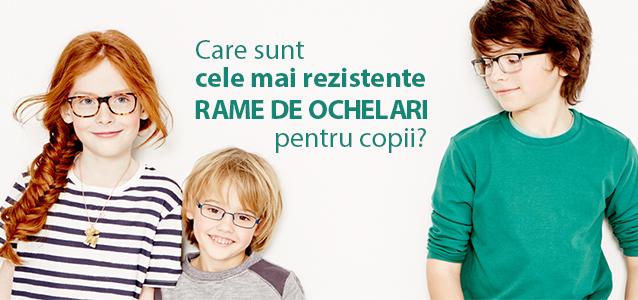 cele mai rezistente rame de ochelari pentru copii