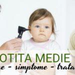 Otita medie - cauze, simptome, tratament